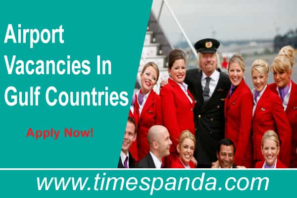 Airport Vacancy In Gulf Countries
